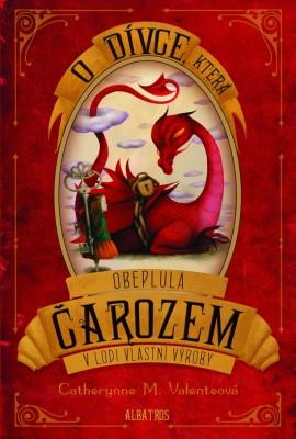 Obálka knihy s názvem O dívce, která obeplula Čarozem na lodi vlastní výroby